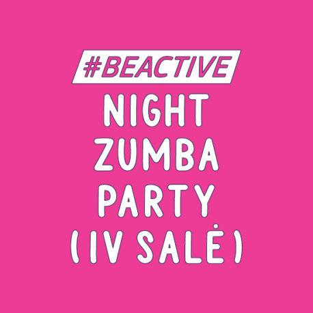 #BEACTIVE NIGHT ZUMBA PARTY (IV SALĖ)