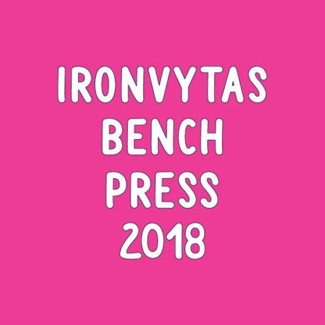 IRONVYTAS BENCH PRESS 2018 (TURNYRAI, IV SALĖ)